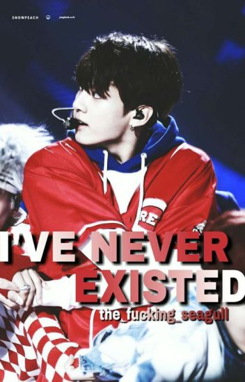 i never existed | (jungkook ff.) /hun/