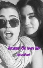 Because She Loves Her {Camren} {Laucy} {OneShot} Traduction by -Camzila
