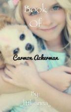 ❤️♥️~Book of Carmon Ackerman~♥️❤️ by _littleCarmon_