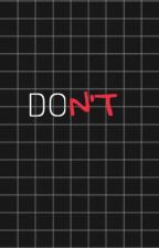 Do's & Don'ts (DUTCH) by TheMoonStoleIt