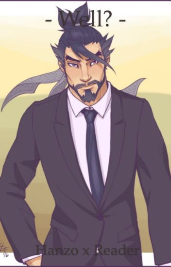 """ Well..? "" Hanzo x Reader"