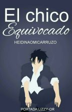El Chico Equivocado #1  by HeidiNaomiCarruzo