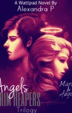 The Angels and Grim Reapers Trilogy: Book II: Marco and Auge by Alexandra_92