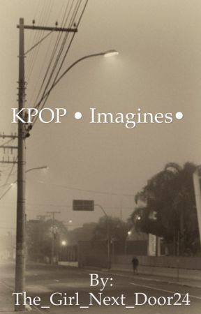 KPOP  • Imagines • by The_Girl_Next_Door24