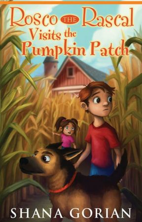 Rosco the Rascal Visits the Pumpkin Patch - A Free Preview by ShanaGorian