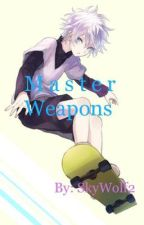 Master Weapons (Killua X Reader) {Complete} by SkyWolf2