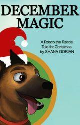 Rosco the Rascal's December Magic by ShanaGorian