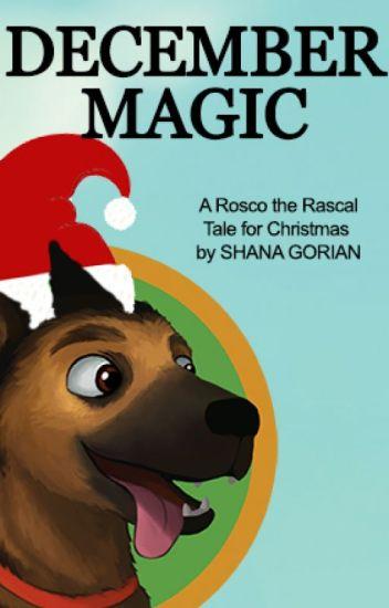 Rosco the Rascal's December Magic