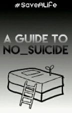 A Guide To no_suicide by no_suicide