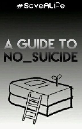 A Guide To no_suicide by no_suicide