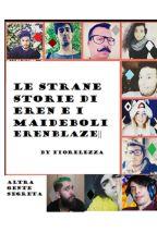 Le Strane Storie di Eren e dei Maideboli || ErenBlaze|| by FioreLezza