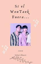 Si el WonTaek fuera... by InLeosHeart