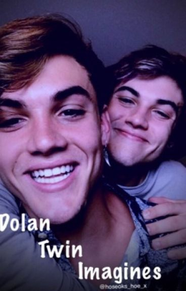 Dolan Twin Imagines ;)*REQUESTS OPEN*