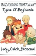 Types Of Boyfriends IE/GO by ladystonewall