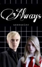 Always || ✓ by Draco_Malfoy_09