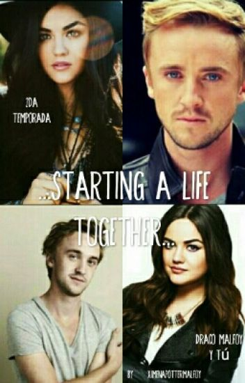 Starting A Life Together (Draco Malfoy Y Tú) 2da Temporada