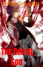 The Death God by EtherNatsuDragneel