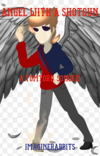Angel with a Shotgun --- A Tomtord Songfic --- Wattys 2017