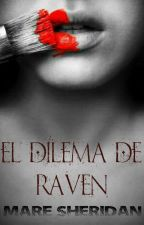 El Dilema De Raven © by MareSheridan