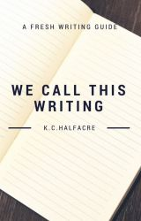 We Call This Writing by KeriHalfacre