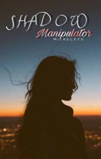 Shadow Manipulator