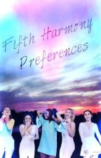 Fifth Harmony Preferences by macnegovanlis02