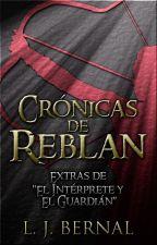 """Crónicas de Reblan © [Escenas extra de """"El Intérprete y el Guardián""""] by LJBernalS"""