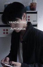 vandalismo → jeon jungkook  by melanyix