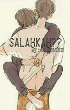 Salahkah?? (End) by KyuucacakeGY