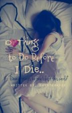 10 Things To Do Before I Die by shystormxxx