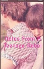 Notes from a teenage rebel  by weallattemptthings