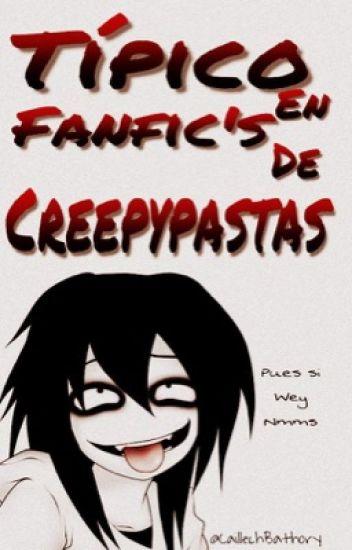 Típico en Fanfics de Creepypastas