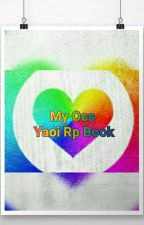 My OC Yaoi RP Book by WritingForTheLiving