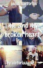 Me And My Broken Heart|| Jacob Sartorius Y Tu|| by victoriaapaz_