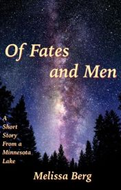 Of Fates and Men by MelissaGerardBerg