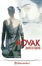 Novak: Unión de sangre.  [#PremiosNSD] by Woundedxheart