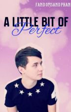 A Little Bit of Perfect by fandomsandphan