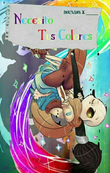 Necesito Tus Colores                                 Ink!sans×lectora