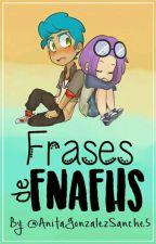 Frases De FNAFHS  by AnitaGonzalezSanche5