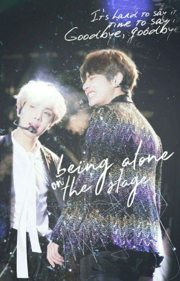 being alone on the stage <> vhope