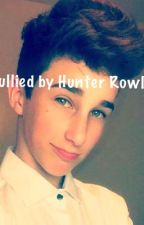 Bullied by Hunter Rowland by bri_rowland22