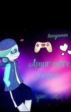 amor entre juegos (gamer!sansxtu) by larigamer