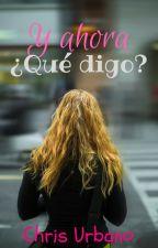 ¡Y Ahora ¿Qué digo? !    (YAQH 1.5) by ChrissUrbano