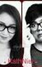 I'm in Love with NERDY (KathNiel Fan Fic) ONHOLD by supercamcam