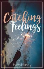 Catching Feelings by babyblushy