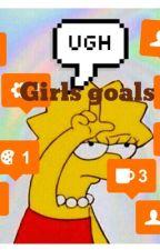 Girls Goals by ban_ana09
