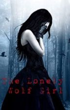 The Lonely Wolf Girl  〰 a Scott McCall Fan Fiction  by bri1983
