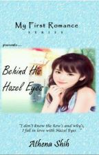 Behind His Hazel Eyes (COMPLETE) by AthenaShih
