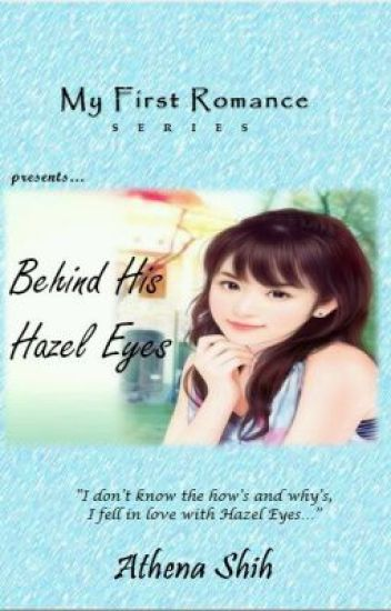 Behind His Hazel Eyes (COMPLETE)