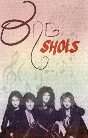 - Queen One Shots - by queenandstuff